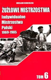 Żużlowe mistrzostwa : T. 6. IMP (1969-1985)