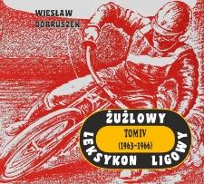 Żużlowy Leksykon Ligowy. Tom 4: (1963-1966)